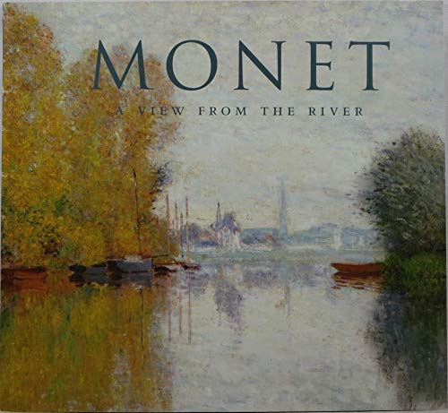 Monet: A View from the River : High Museum of Art, Atlanta, October 6, 2001-January 6, 2002