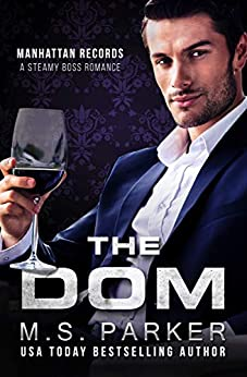 The Dom: Steamy Boss Romance (Manhattan Records Book 2) by [M. S. Parker]