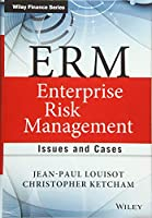 ERM - Enterprise Risk Management: Issues and Cases (The Wiley Finance Series)