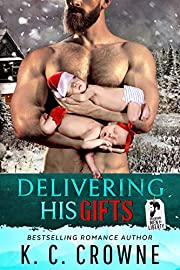 Delivering His Gifts: A Small Town Mountain Man's Baby Christmas Romance (Mountain Men of Liberty Book 10)