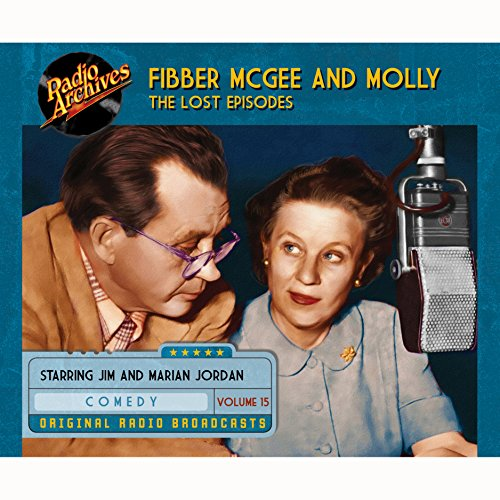 Fibber McGee and Molly: The Lost Episodes, Volume 15 cover art