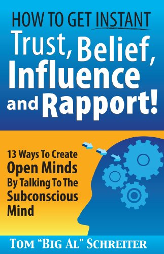 How To Get Instant Trust, Belief, Influence and Rapport! 13 Ways To...