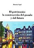 El Patrimonio. La Construcción Del Pasado Y Del Futuro (Arquitectura)