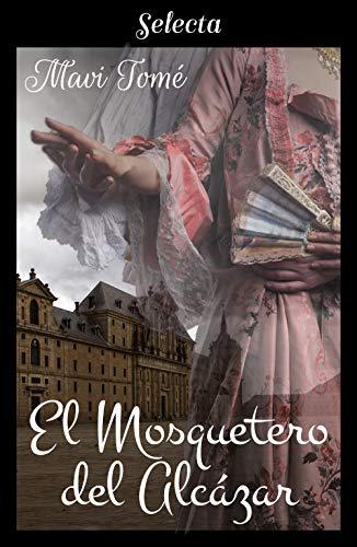 El mosquetero del Alcázar eBook: Tomé, Mavi: Amazon.es: Tienda Kindle