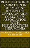 Role of Exonic Variation in Chemokine Receptor Genes on AIDS: CCRL2 F167Y Association with Pneumocystis Pneumonia