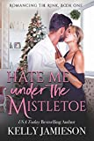Hate Me Under the Mistletoe: A Heller Family Garland Grove Holiday Novel (Romancing the Rink)