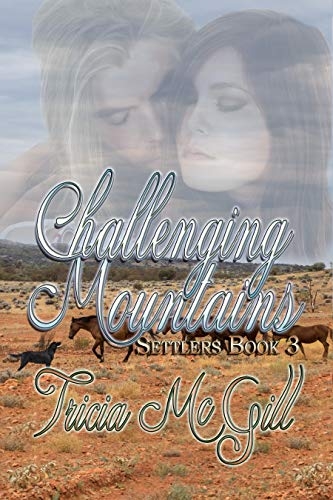 Book: Challenging Mountains (Settlers Book 3) by Tricia McGill