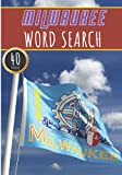 Milwaukee Word Search: 40 Fun Puzzles With Words Scramble for Adults, Kids and Seniors | More Than 300 Americans Words On Milwaukee and Usa Cities, ... History and Heritage, American Vocabulary