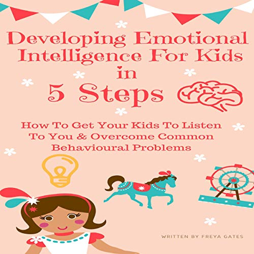 Couverture de Developing Emotional Intelligence for Kids in 5 Steps