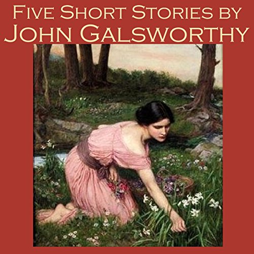 Five Short Stories by John Galsworthy cover art