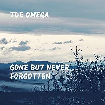Gone But Never Forgotten