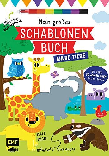 Mein großes Schablonen-Buch – Wilde Tiere: Mit über 30 tollen Schablonen malen lernen – Plus supercoolem Regenbogenstift