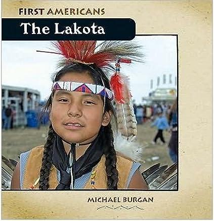 [( The Lakota )] [by: Michael Burgan] [Sep-2008]