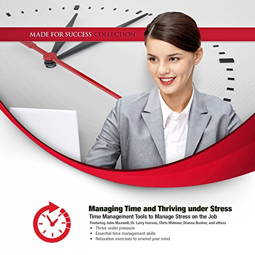 Managing Time and Thriving under Stress audiobook cover art