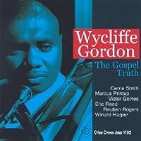 The Gospel Truth by Wycliffe Gordon Sextet (2000-10-17)