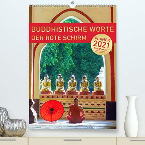 BUDDHISTISCHE ZITATE - DER ROTE SCHIRM (Premium, hochwertiger DIN A2 Wandkalender 2021, Kunstdruck in Hochglanz)