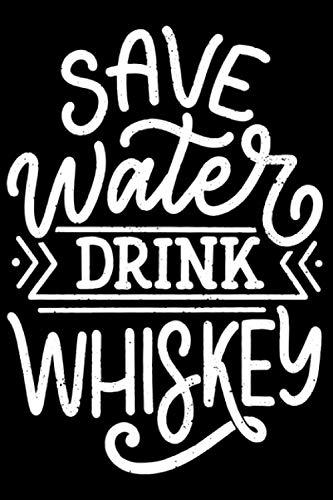 Wasser sparen Whisky trinken! Geschenkidee für Liebhaber: DIN A5 Kariert 120 Seiten / 60 Blätter Notizbuch Notizheft Notiz-Block Malt Scotch Whisky und Bourbon Whiskey Geschenke