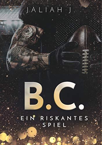 B.C.: Ein riskantes Spiel