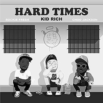 Hard Times (feat. Rockie Fresh & Choo Jackson)