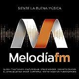 Melodía FM (Siente La Buena Música)