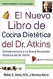 El Nuevo Libro de Cocina Dietetica del Dr. Atkins (Dr. Atkins' Quick & Easy New: Complementario a la Nueva Revolucion Dietetica del Dr. Atkins (Compa