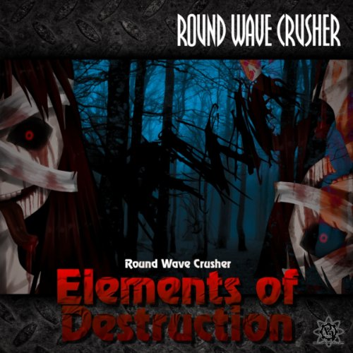 Elements of Destruction [Explicit]
