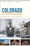 Colorado: A History of the Centennial State, Fifth Edition