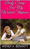 Body-Swap: I'm My  Wicked Stepmom