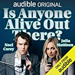 Is Anyone Alive Out There? audiobook cover art