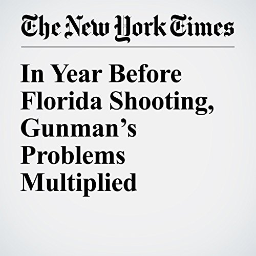 In Year Before Florida Shooting, Gunman's Problems Multiplied copertina