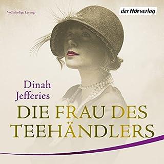 Die Frau des Teehändlers                   Autor:                                                                                                                                 Dinah Jefferies                               Sprecher:                                                                                                                                 Merete Brettschneider                      Spieldauer: 13 Std. und 23 Min.     717 Bewertungen     Gesamt 4,3