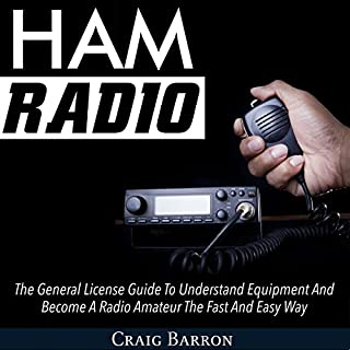 Ham Radio: The General License Guide to Understand Equipment and Become a Radio Amateur the Fast and Easy Way                   De :                                                                                                                                 Craig Barron                               Lu par :                                                                                                                                 Cyrus Nilo                      Durée : 40 min     Pas de notations     Global 0,0