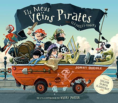 Els meus veïns pirates: Llibre infantil de pirates guanyador del premi a millor àlbum de UK: De l'il·lustrador de Harry Potter!: 4 (Àlbums Il·lustrats)