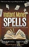 Instant Money Spells - Easy money spells that work!: Easy spells for beginners learning money magick