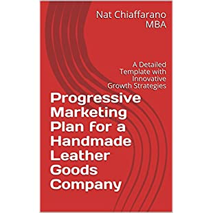Progressive Marketing Plan for a Handmade Leather Goods Company A Detailed Template with Innovative Growth Strategies