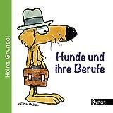 Hunde und ihre Berufe - Heinz Grundel