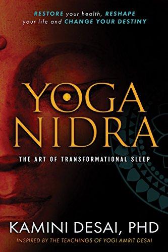 Desai, K: Yoga Nidra: The Art of Transformational Sleep