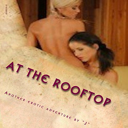 At the Rooftop: A Weekend Adventure in Sexual Pleasure audiobook cover art