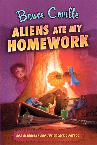 Aliens Ate My Homework (Rod Allbright and the Galactic Patrol)