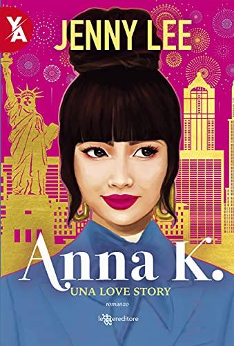 Anna K. Una love story, di Jenny Lee