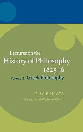 Hegel: Lectures on the History of Philosophy Volume II: Greek Philosophy: 2