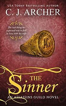 The Sinner (Assassins Guild Book 4) by [C.J. Archer]