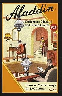 Aladdin Collectors Manual and Price Guide #23: Kerosene Mantle Lamps