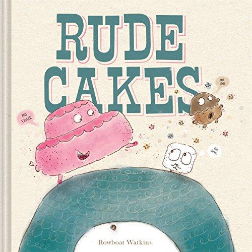 """Rowboat Watkins – """"Rude Cakes"""""""