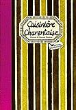 Cuisinière Charentaise: Les meilleures recettes de Charente et Charente-Maritime (GOURMANDE) (French Edition)