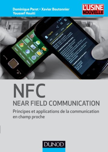 NFC (Near Field Communication) - Principes et applications de la communication en champ proche: Principes et applications de la communication en champ proche