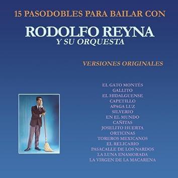 15 Pasosdobles para Bailar Con Rodolfo Reyna y Su Orquesta  (Versiones Originales)