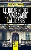 Le indagini del commissario Calligaris (Italian Edition)