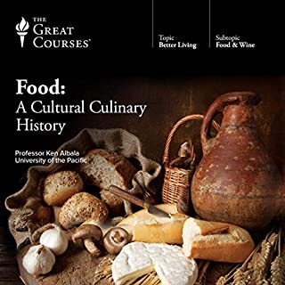 Food: A Cultural Culinary History                   By:                                                                                                                                 Ken Albala,                                                                                        The Great Courses                               Narrated by:                                                                                                                                 Ken Albala                      Length: 18 hrs and 22 mins     86 ratings     Overall 4.8