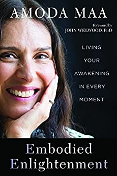 Embodied Enlightenment: Living Your Awakening in Every Moment by [Amoda Maa Jeevan, John Welwood]